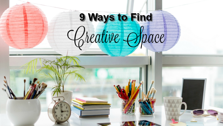 9 Ways to find Creative Space